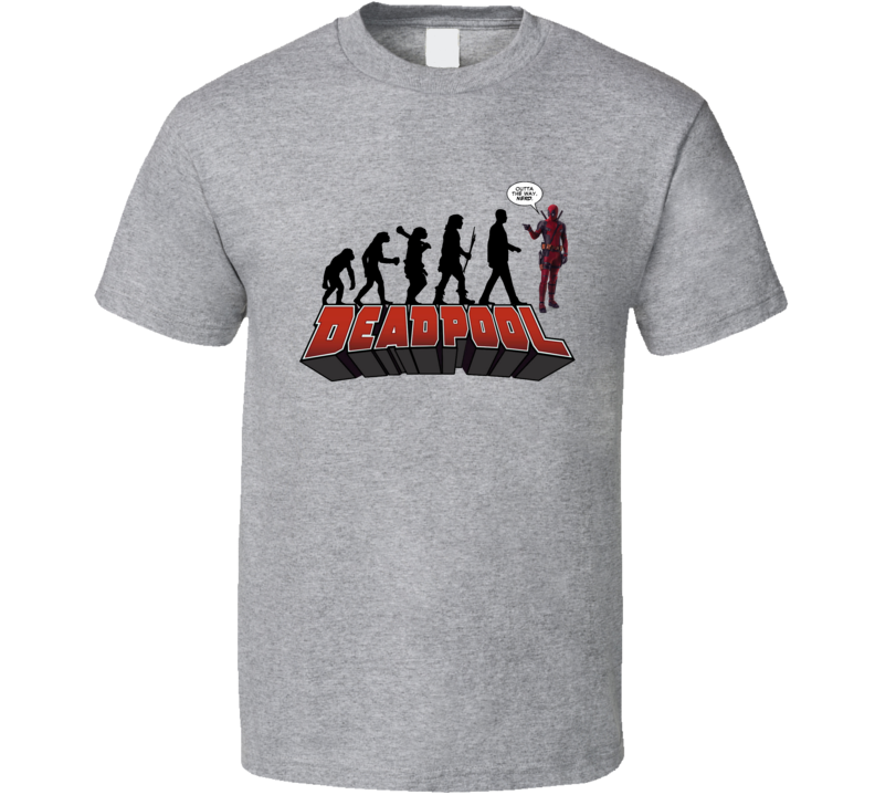 The Evolution Of Man? Deadpool T Shirt