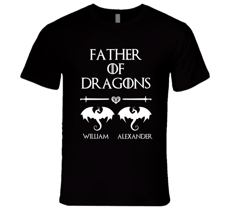Game Of Thrones Father Of Dragons (add Custom Names) T Shirt
