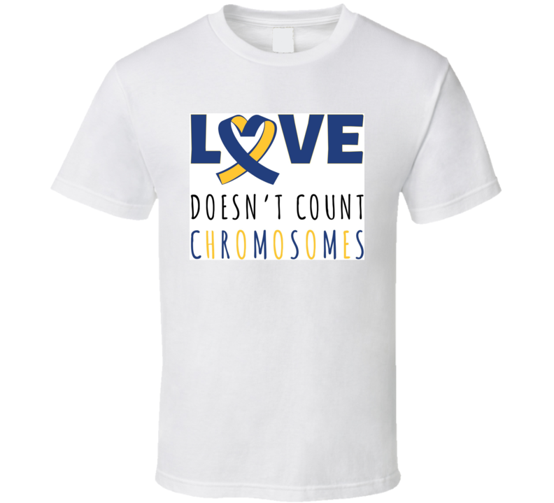 Love Doesn't Count Chromosomes T Shirt