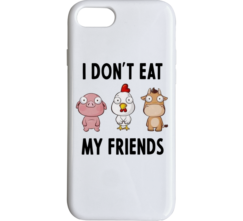 I Don't Eat My Friends Phone Case
