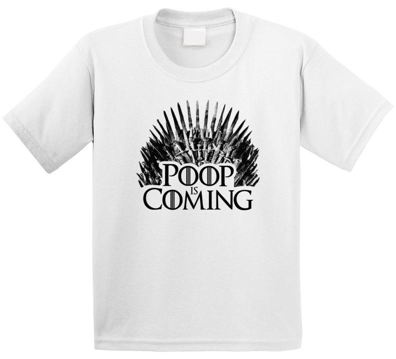 Poop Is Coming Game Of Thrones Parody T Shirt