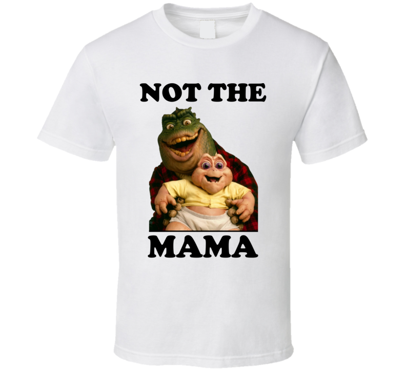 Not The Mama T Shirt