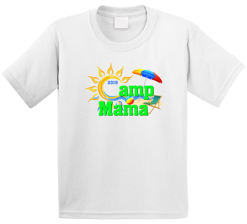 Camp Mama 2019 T Shirt