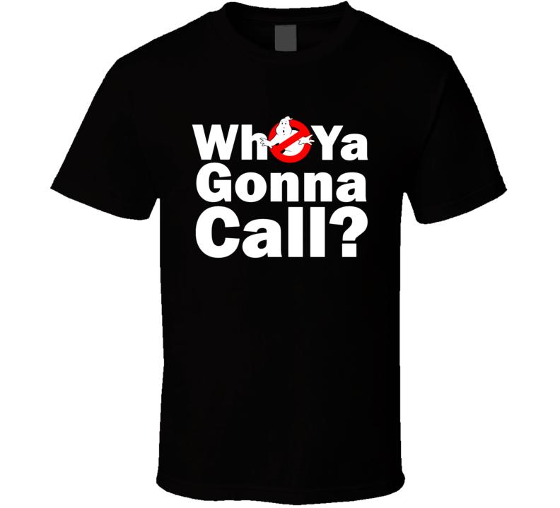 Who Ya Gonna Call? Ghostbusters T Shirt