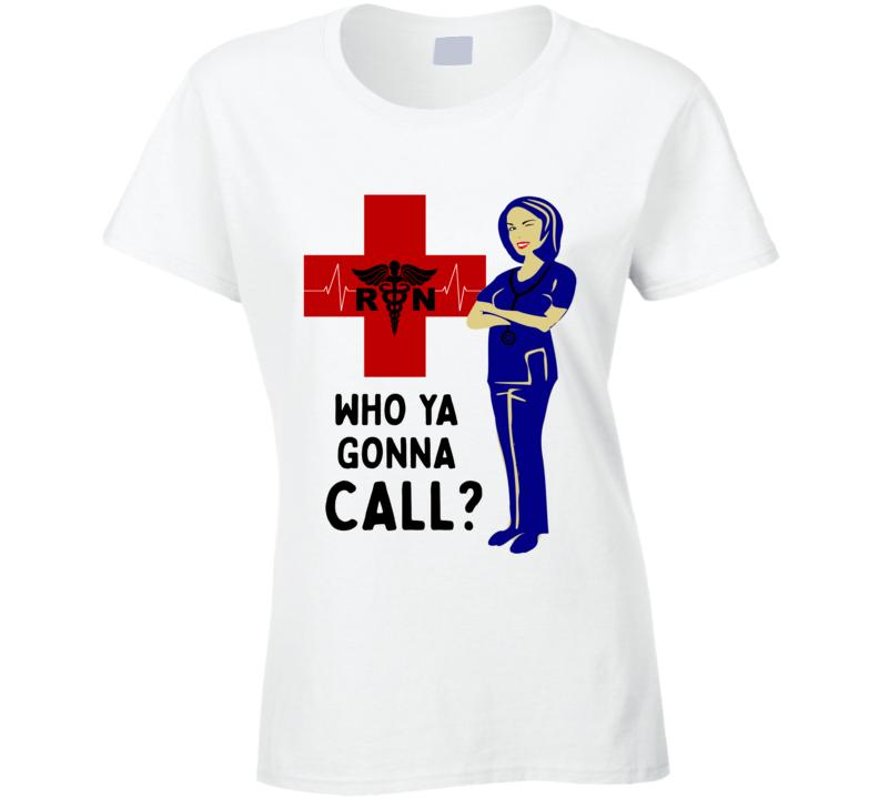 Who Ya Gonna Call? Ghostbusters Nursing Parody T Shirt