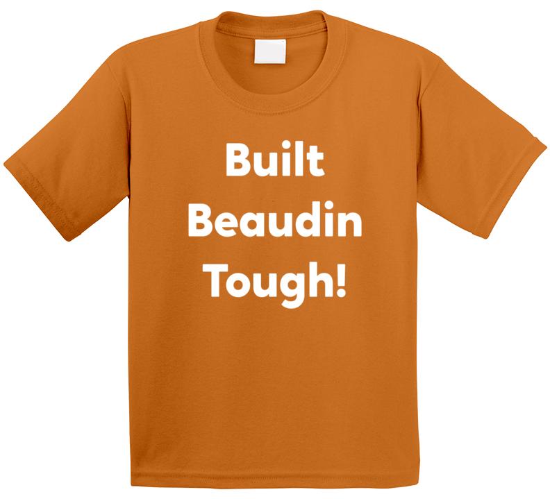 Built Beaudin Tough! T Shirt