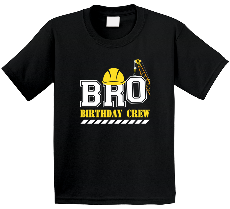 Construction Birthday Crew Brother T Shirt