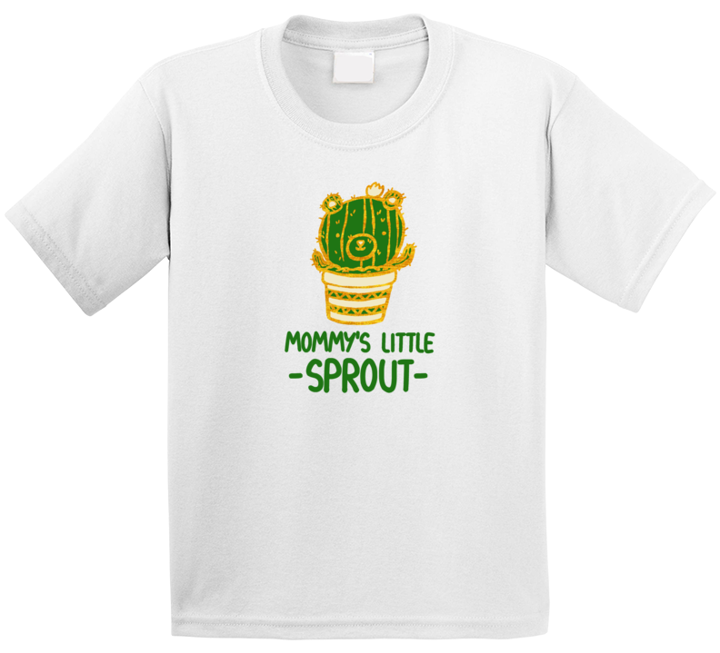 Mommy's Little Sprout T Shirt