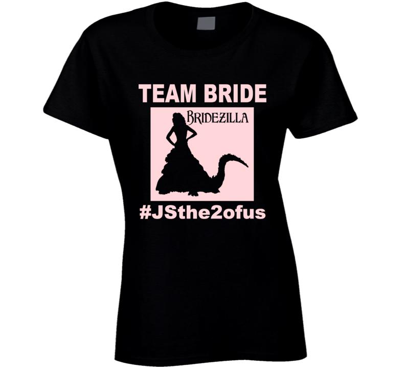 Team Bridezilla Ladies T Shirt