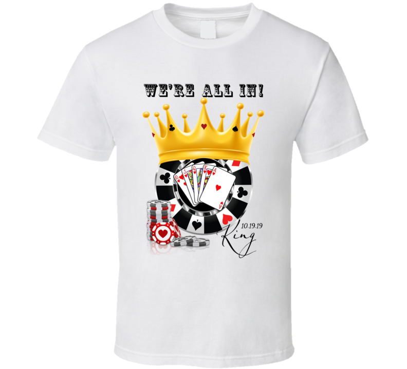 Jack N Jill Poker Theme - We're All In - King T Shirt