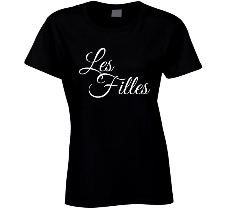 Les Filles Ladies T Shirt