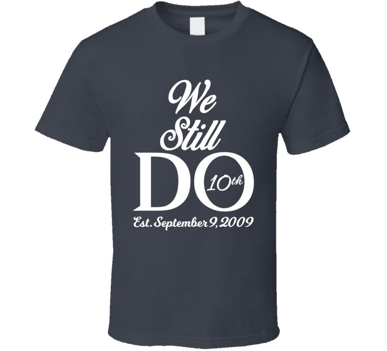 Anniversary - We Still Do T Shirt