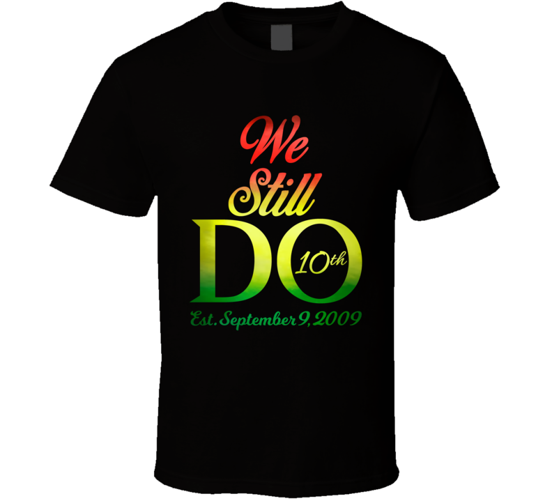 We Still Do T Shirt