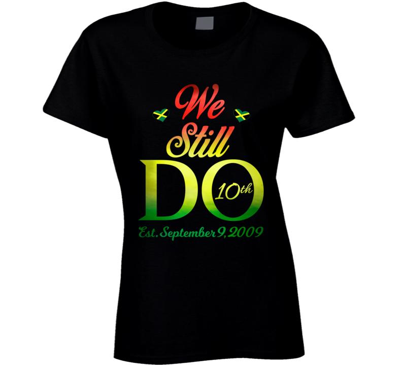 We Stll Do 10 Years Later Ladies T Shirt