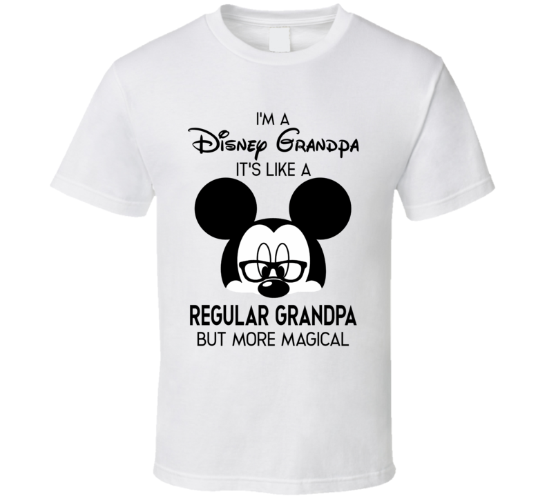 Disney Grandpa, Not A Regular Grandpa T Shirt