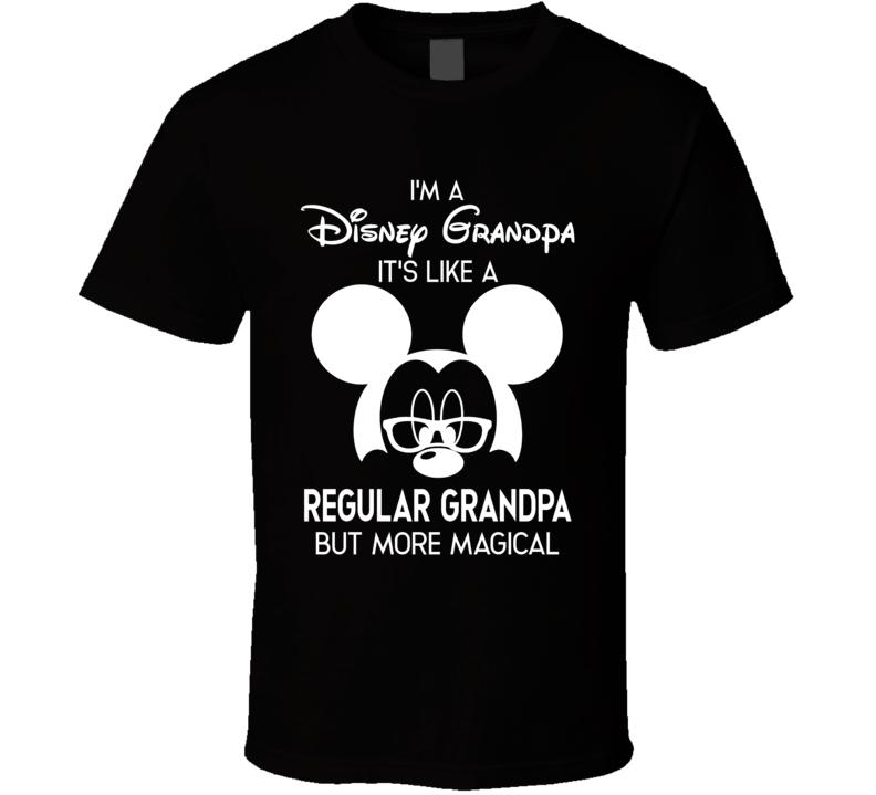 Disney Grandpa, Not A Regular Grandpa T Shirt