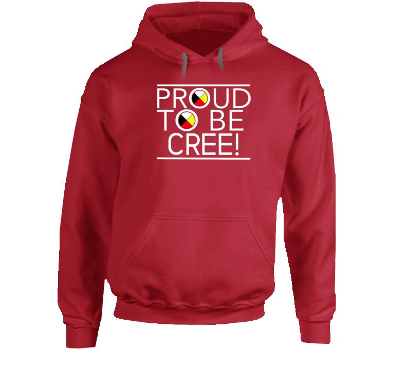 Proud To Be Cree! Hoodie