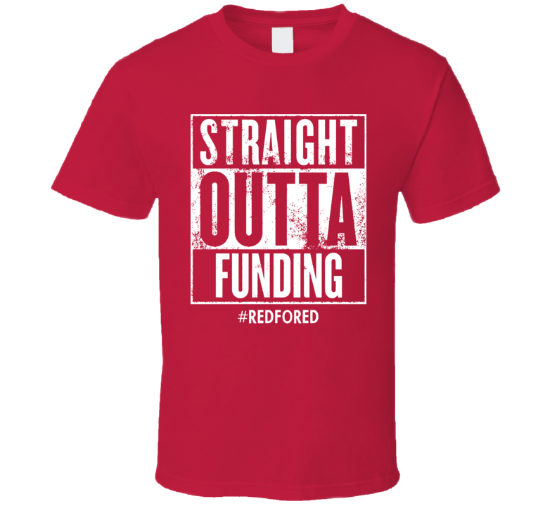 #redfored Straight Outta Funding T Shirt