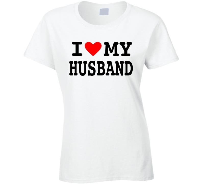 I Love My Family - Husband Ladies T Shirt