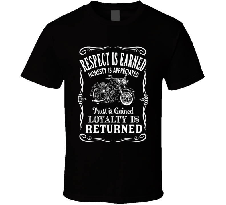 Respect Is Earned Loyalty Is Returned T Shirt
