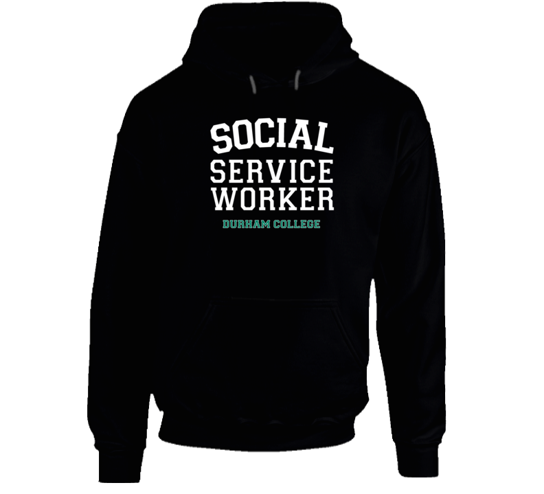Social Service Worker Durham College Hoodie