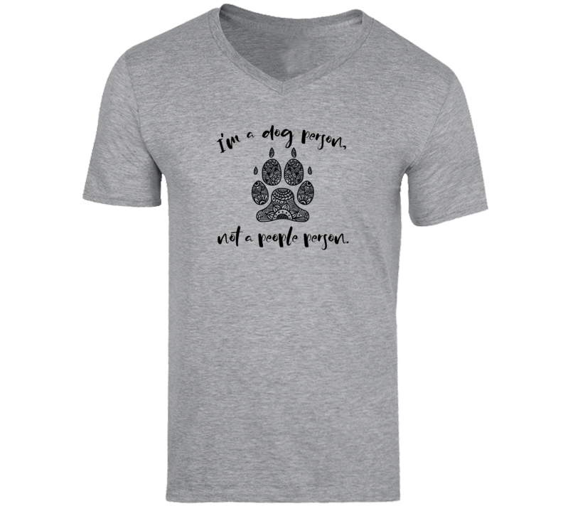 I'm A Dog Person, Not A People Person T Shirt