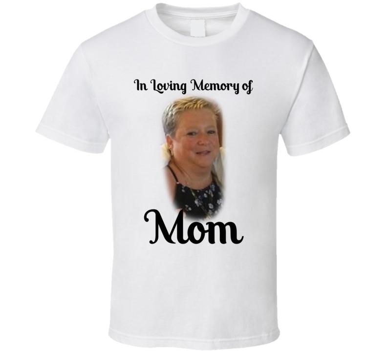 In Loving Memory Of Mom T Shirt