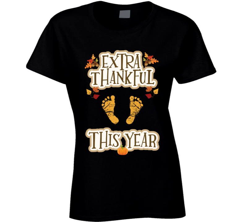 Extra Thankful This Year Ladies T Shirt