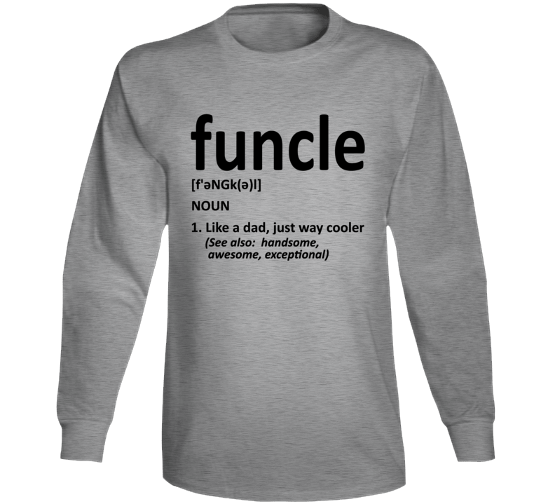 Funcle Like A Dad Just Way Cooler Long Sleeve