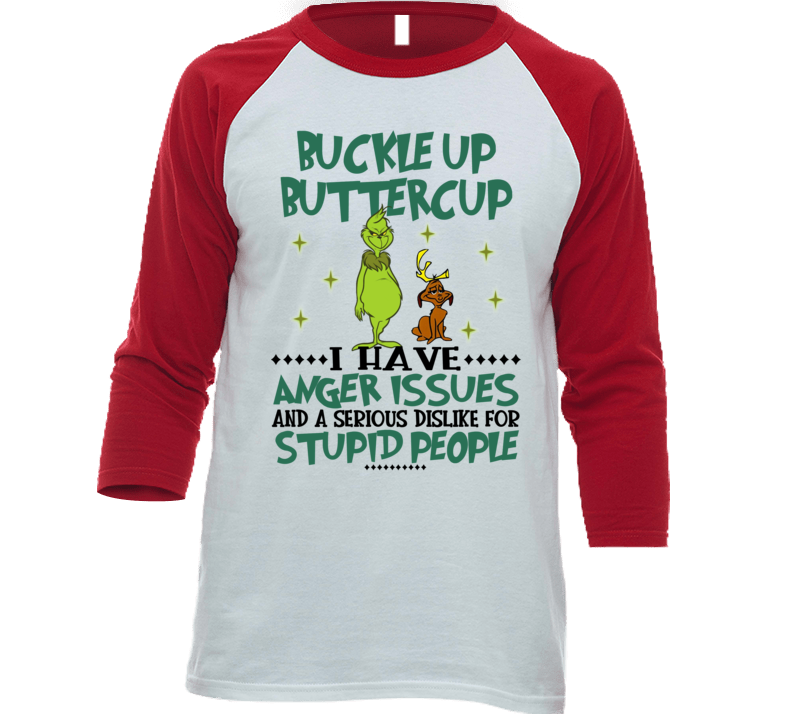The Grinch Buckle Up Buttercup T Shirt