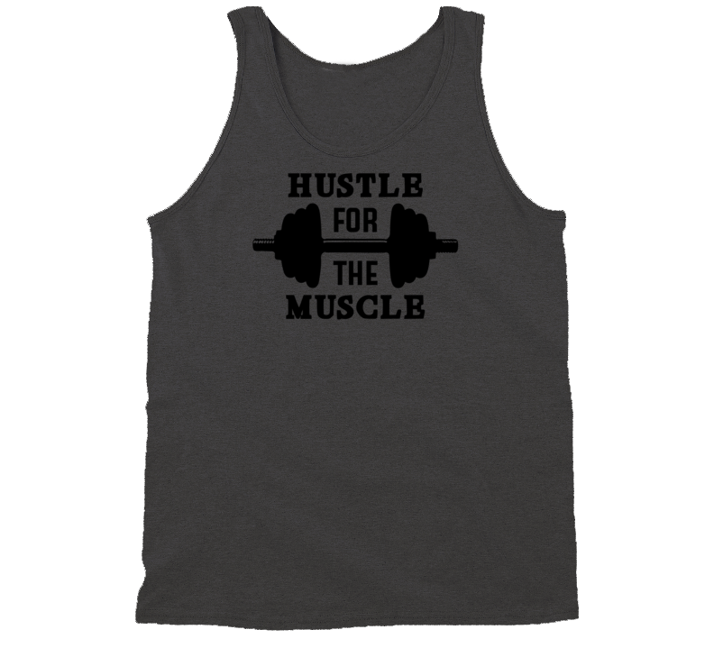 Hustle For The Muscle Tanktop