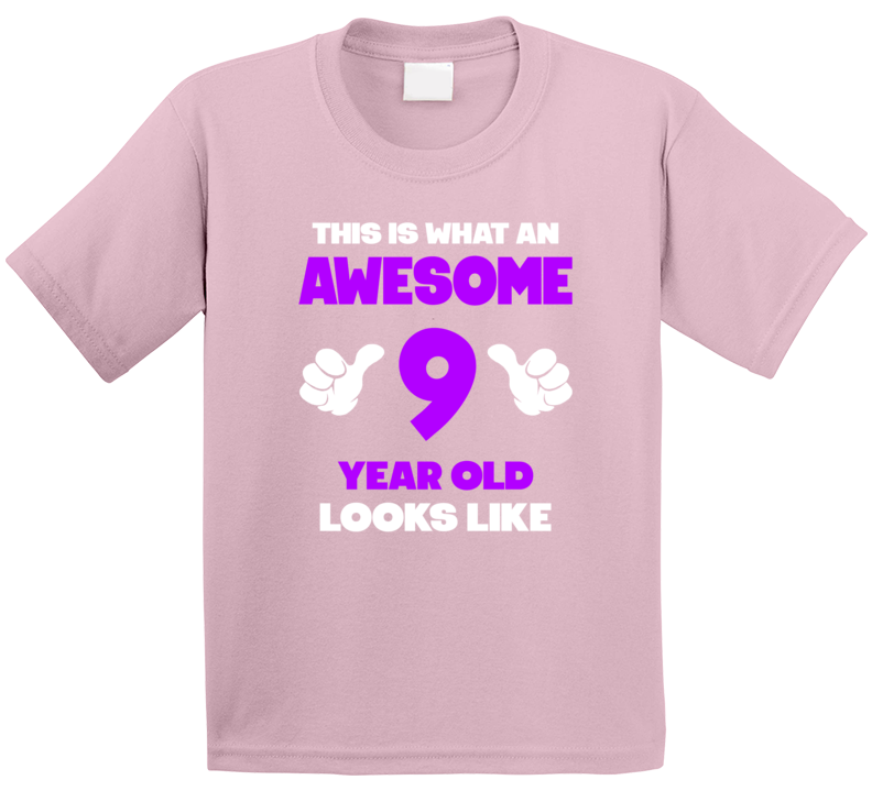 This Is What An Awesome Nine 9 Year Old Looks Like T Shirt