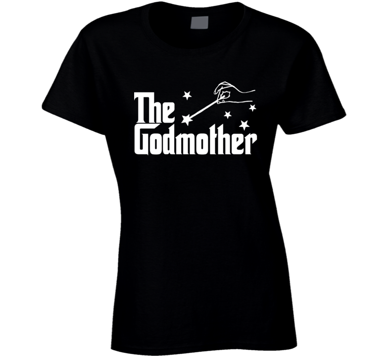 The Godmother Ladies T Shirt