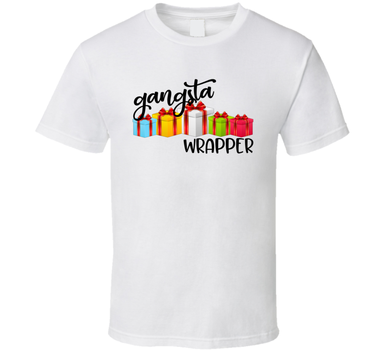 Gangsta Wrapper Gangster Wrapper T Shirt