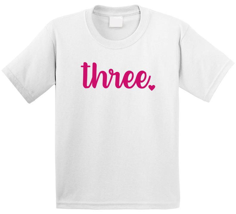 Three Years Old T Shirt