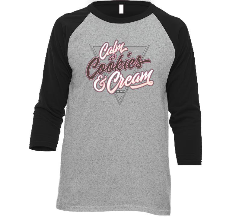 Calm As Cookies & Cream T Shirt