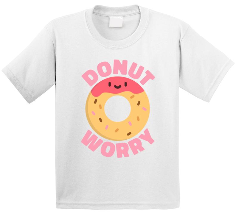 Donut Worry T Shirt