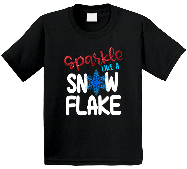 Winter - Sparkle Like A Snowflake T Shirt