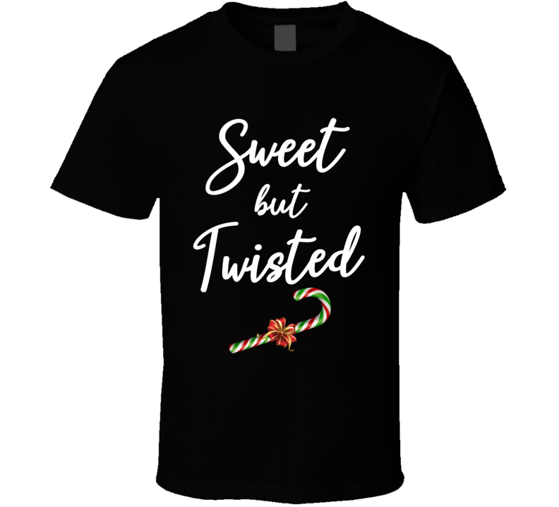 Sweet But Twisted T Shirt