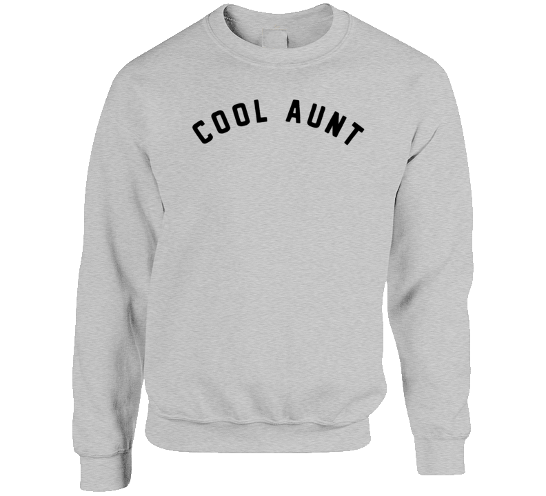 Cool Aunt Crewneck Sweatshirt