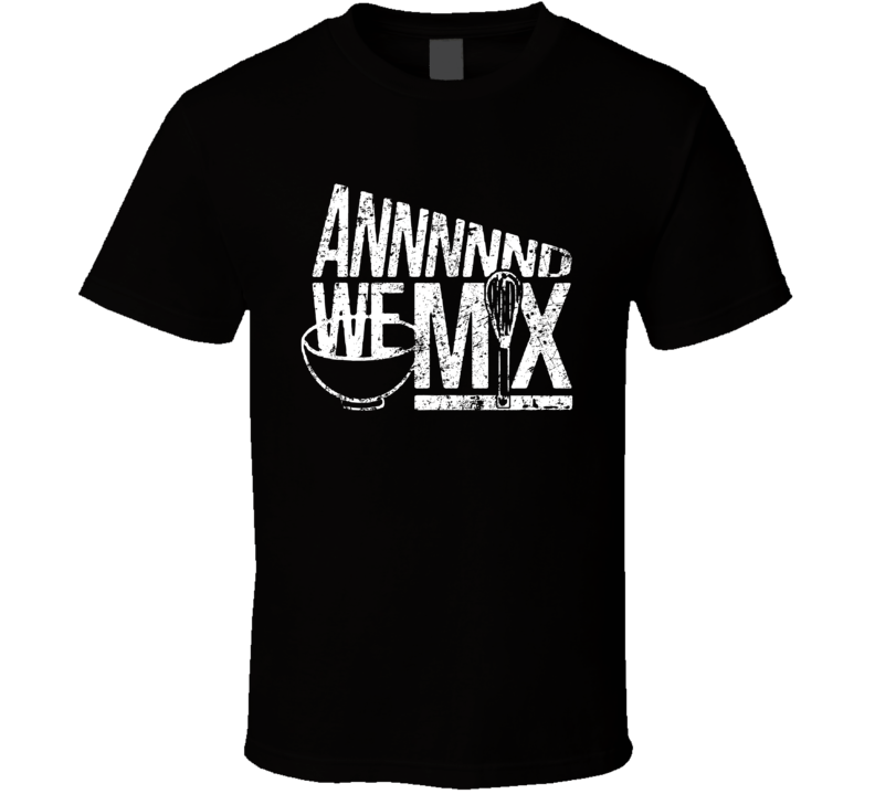 And We Mix T Shirt