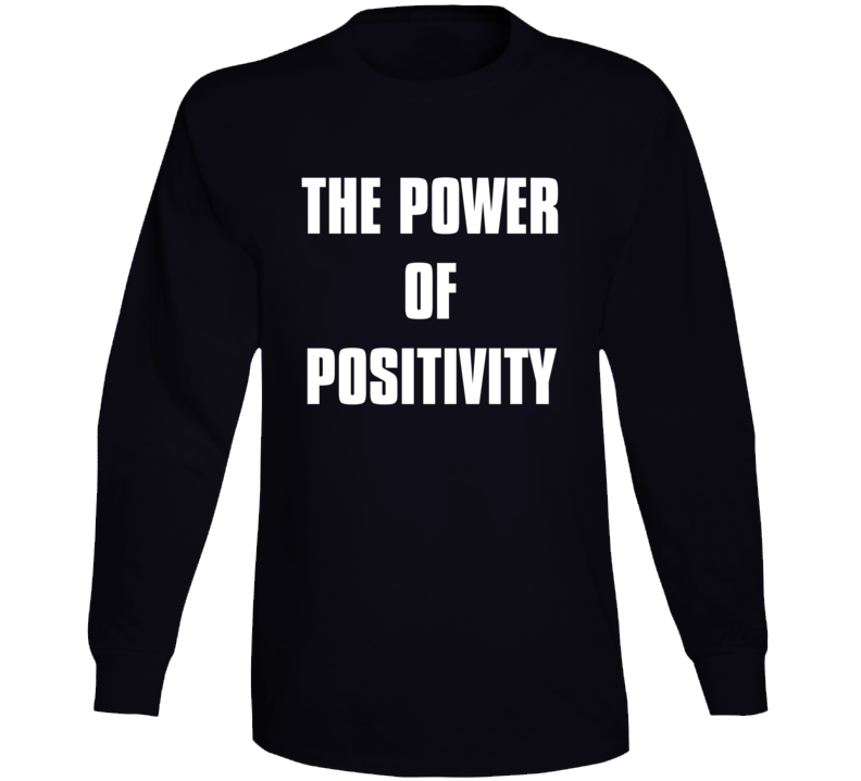 The Power Of Positivity (back) Long Sleeve