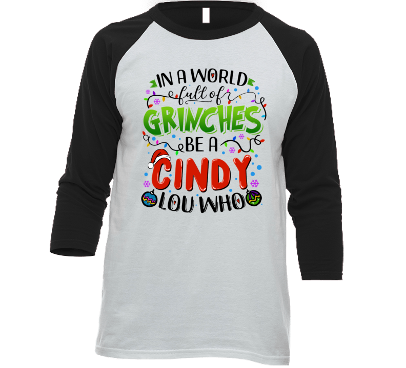 In A World Full Of Grinches Be A Cindy Lou Who T Shirt