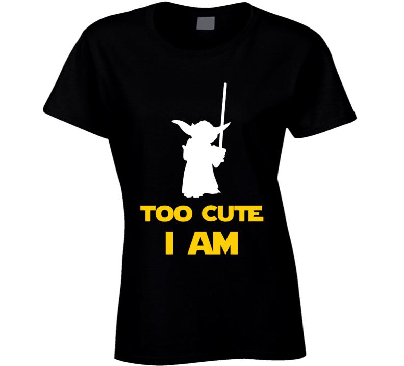 Star Wars - Too Cute Am I - Yoda Ladies T Shirt