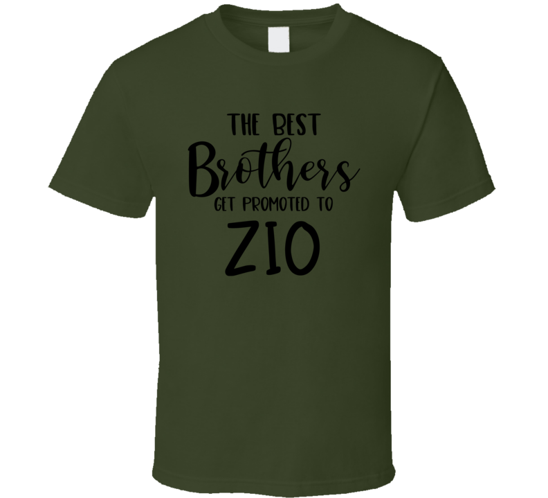 The Best Brothers Get Promoted To Zio T Shirt