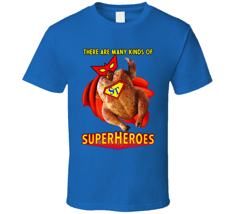 There Are Many Kinds Of Superheroes - Super Turkey Saver T Shirt