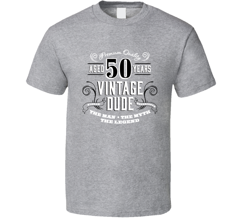 Vintage Dude 50 Fifty Years 50th Birthday T Shirt
