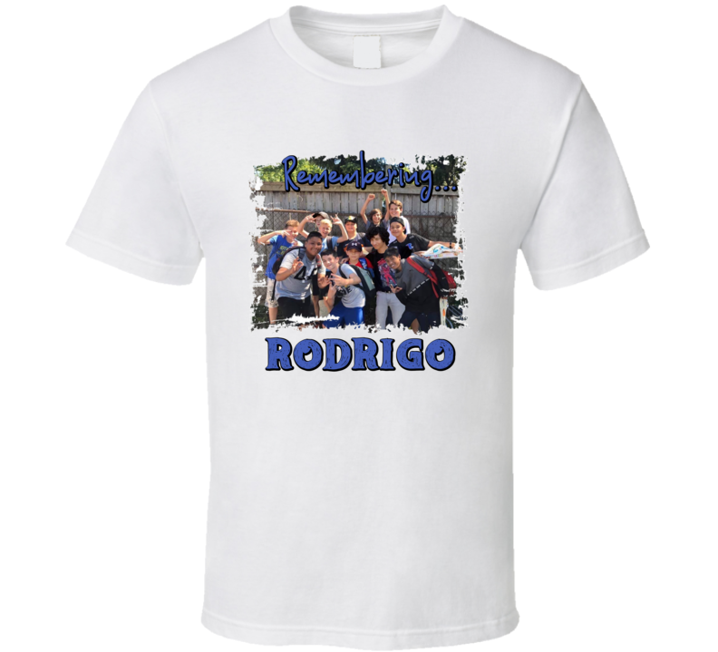 Remembering Rodrigo #llr T Shirt