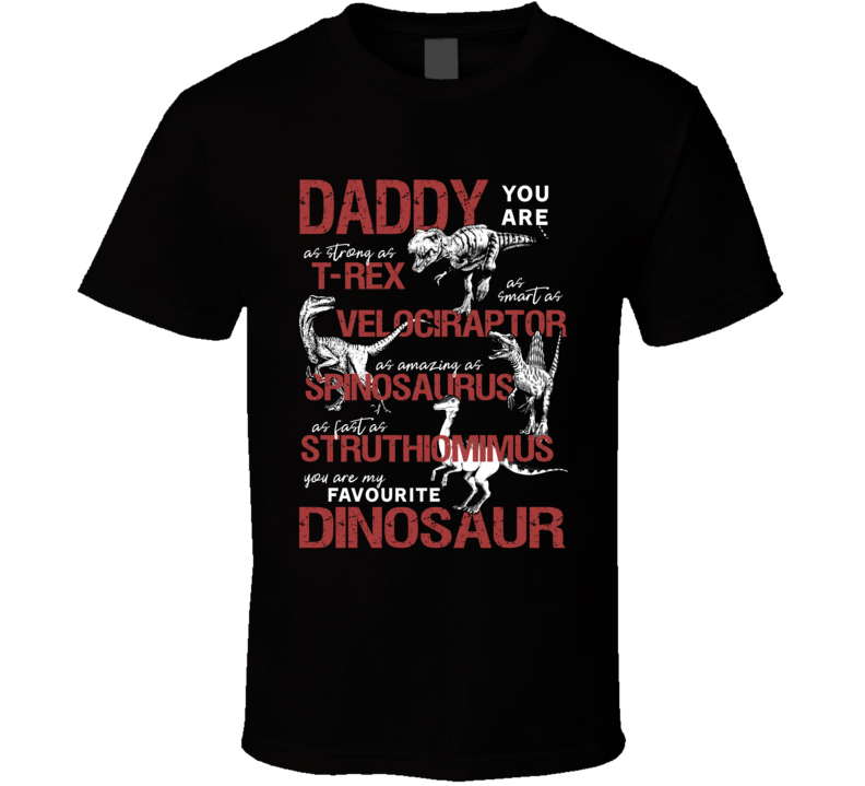 Daddy You Are My Favourite Dinosaur T Shirt