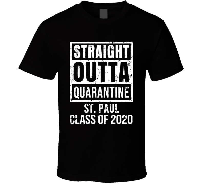Straight Outta Quarantine Class Of 2020 (add School Name) T Shirt